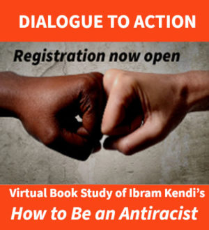 Dialogue to Action How to Be an Antiracist - Register Open